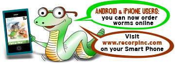 Order Worms On-Line using your Android or iPhone. Just visit www.recorpinc.com using your Smart Phone.